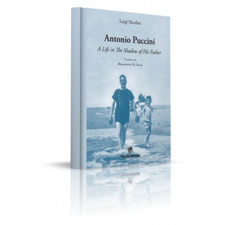 Antonio Puccini - A life in the shadow of his father